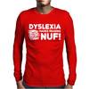 Dyslexia Makes Reading Nuf Mens Long Sleeve T-Shirt