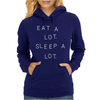 EAT A LOT SLEEP A LOT Womens Hoodie