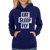 Eat Sleep Fly Womens Hoodie