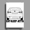 Eat Sleep Jetta Poster Print (Portrait)