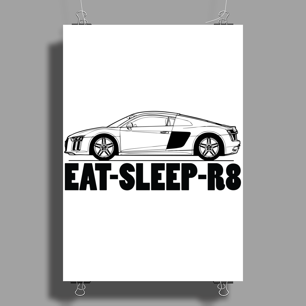 Eat-Sleep-R8/R10 Poster Print (Portrait)