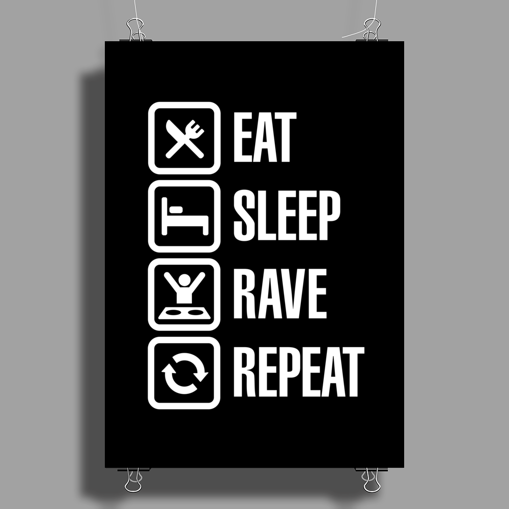 Eat sleep rave repeat Poster Print (Portrait)