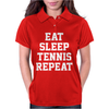 Eat Sleep Tennis Repeat Womens Polo