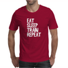 Eat, Sleep, Train, Repeat Mens T-Shirt
