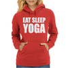 EAT SLEEP YOGA Womens Hoodie
