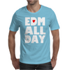 Edm All Day Mens T-Shirt