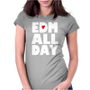 Edm All Day Womens Fitted T-Shirt