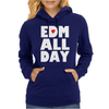 Edm All Day Womens Hoodie