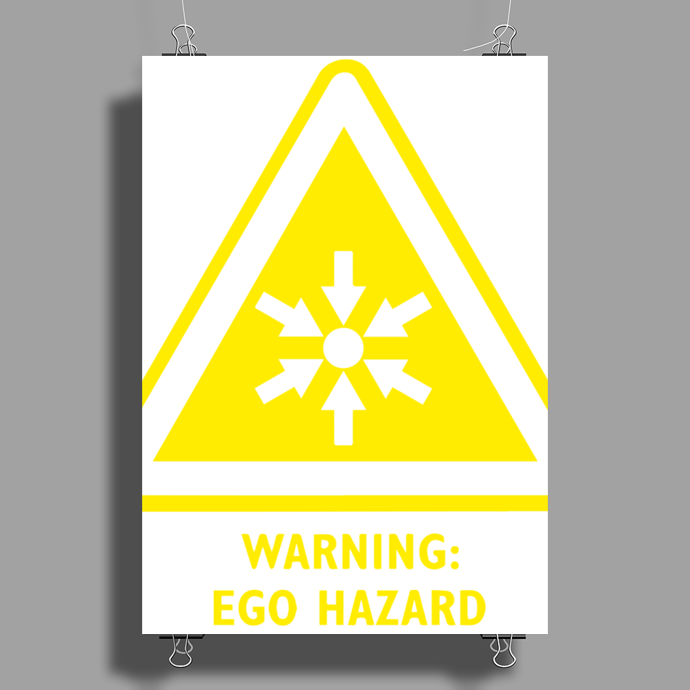 Ego Hazard Warning Sign Poster Print (Portrait)