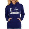 El Compadre - the Godfather in Spanish espanol movie symbol Mexcian tee Womens Hoodie