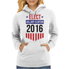 Elect Hillary Clinton 2016 - Badge Design Womens Hoodie