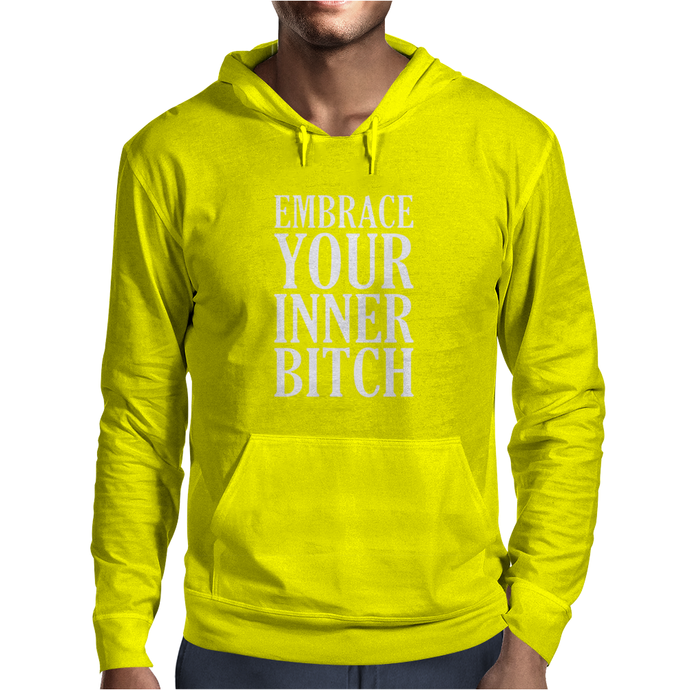 Embrace Your Inner Bitch Mens Hoodie