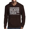 Engineering Because Intellectual Badass Wasn't An Official Major Mens Hoodie