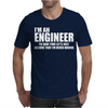 Engineers Are Never Wrong Mens T-Shirt