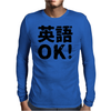 English OK ( Eigo OK ) Mens Long Sleeve T-Shirt