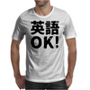 English OK ( Eigo OK ) Mens T-Shirt
