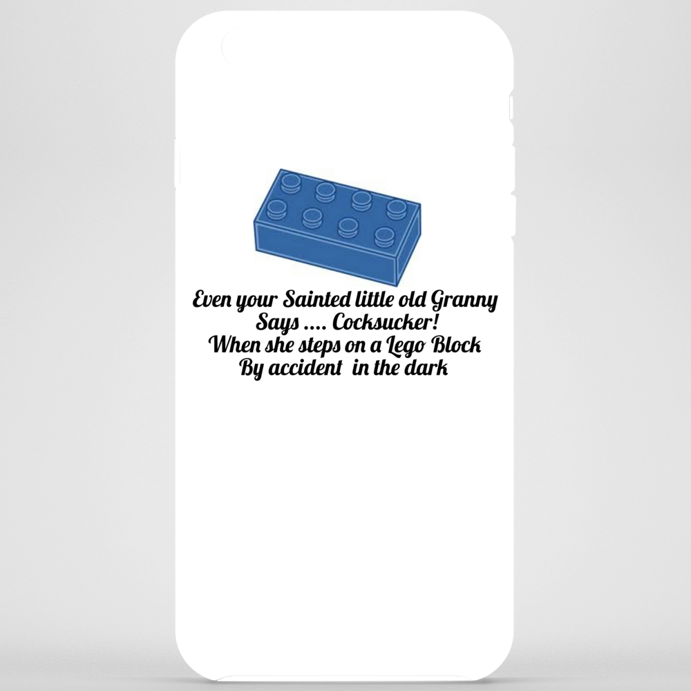 Even your sainted old Granny says ,,Cocksucker! when she steps on a Lego block by accident Phone Case