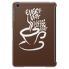 Every day is a coffee day Tablet