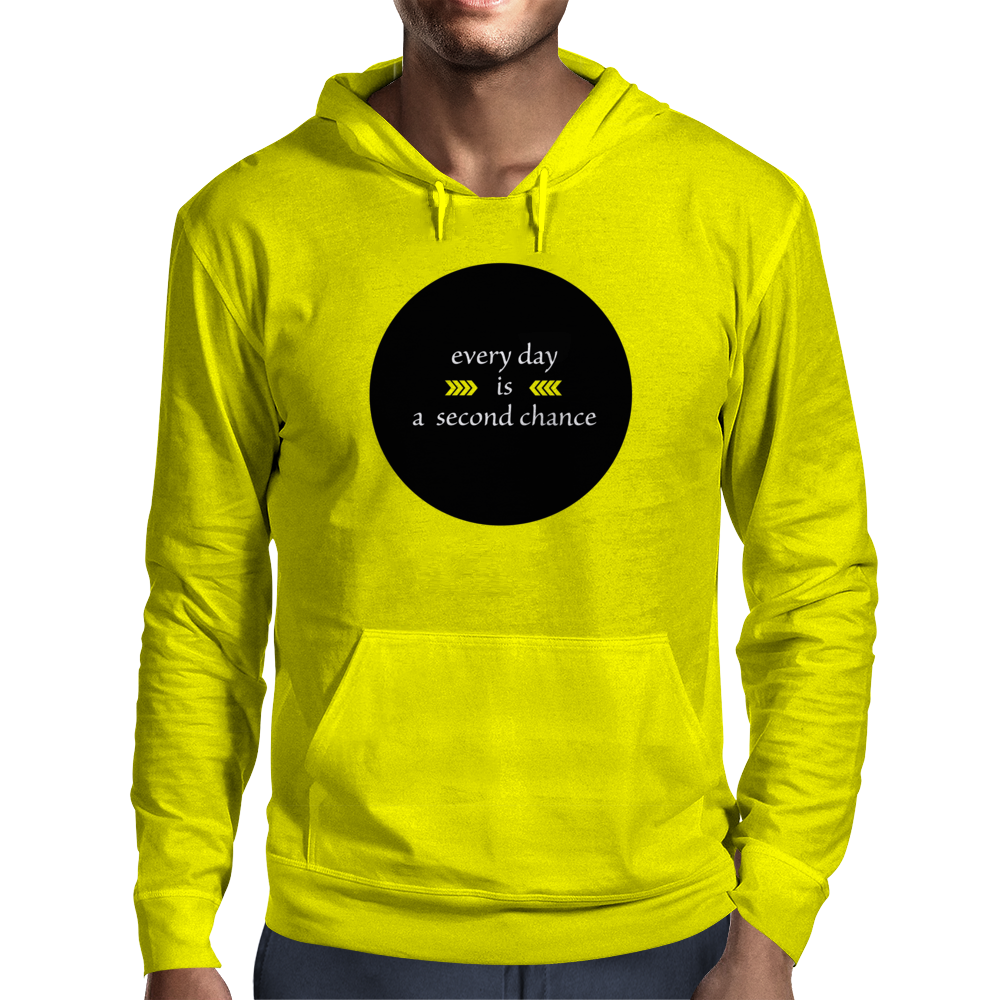 Every Day is a Second Chance Mens Hoodie