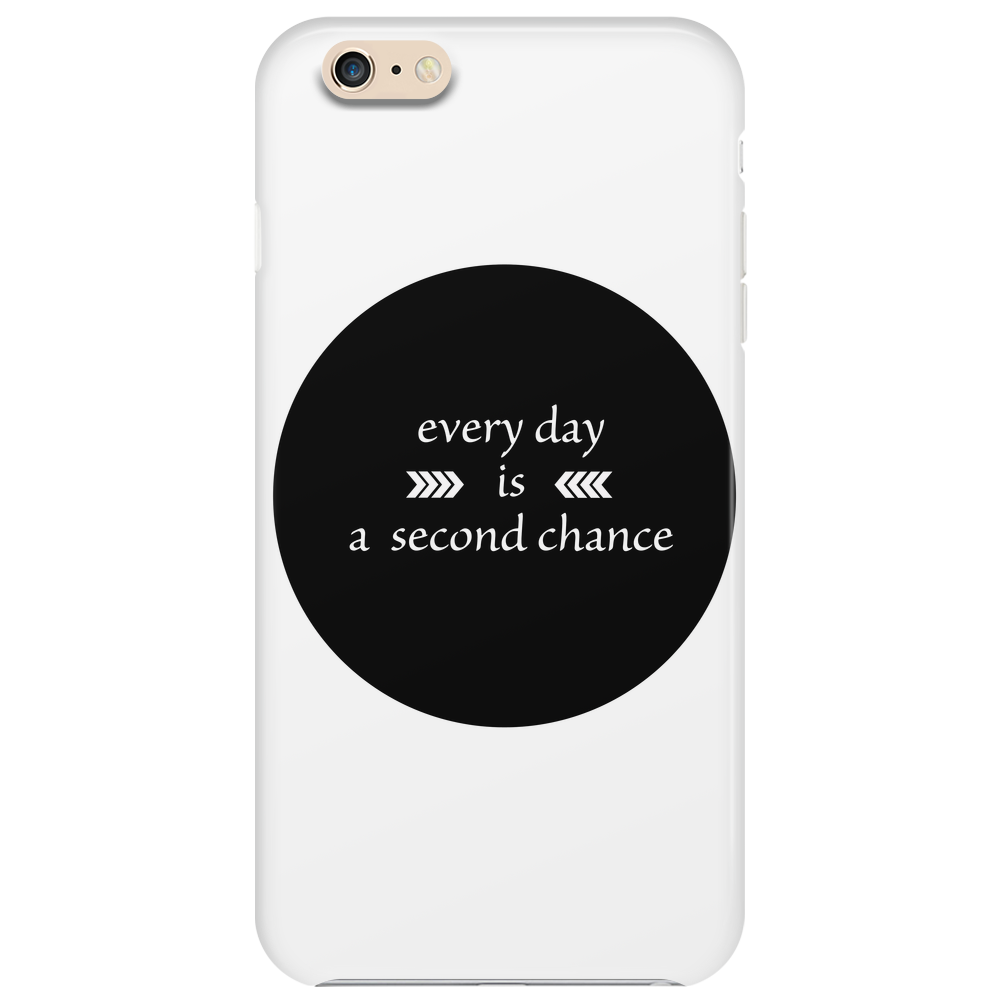 Every Day is a Second Chance Phone Case