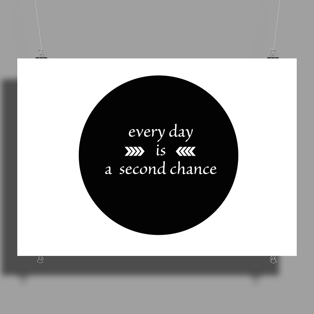 Every Day is a Second Chance Poster Print (Landscape)