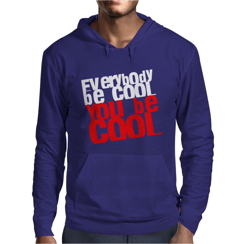 Everybody be cool Mens Hoodie
