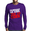 Everybody be cool Mens Long Sleeve T-Shirt