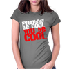Everybody be cool Womens Fitted T-Shirt