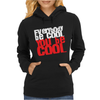 Everybody be cool Womens Hoodie
