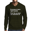 Everyone Born Right Handed Left Handed Mens Hoodie