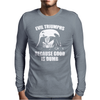 Evil Triumphs Because Good is Dumb Mens Long Sleeve T-Shirt