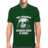 Evil Triumphs Because Good is Dumb Mens Polo