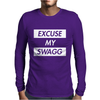Excuse my Swagg Mens Long Sleeve T-Shirt
