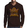Excuses don't burn calories Mens Hoodie