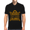 Excuses don't burn calories Mens Polo
