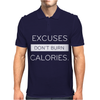 EXCUSES DONT BURN CALORIES Mens Polo