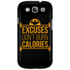 Excuses don't burn calories Phone Case