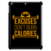 Excuses don't burn calories Tablet