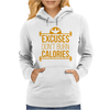 Excuses don't burn calories Womens Hoodie