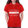 EXCUSES DONT BURN CALORIES Womens Polo