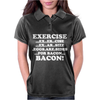 Exercise Eggs are Sides for Bacon Womens Polo