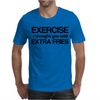 Exercise i thought you said extra fries Mens T-Shirt