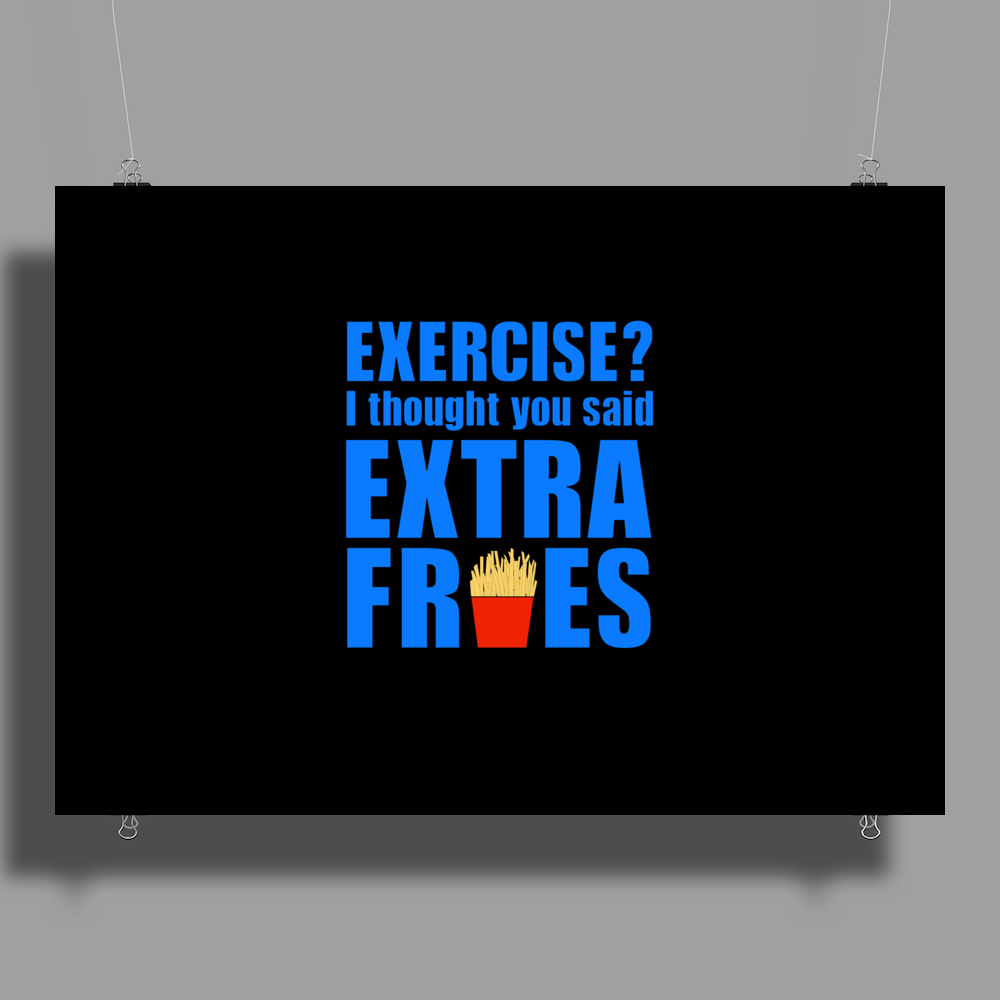 Exercise? I thought you said extra fries! Poster Print (Landscape)