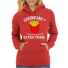 Exercise I Thought You Said Extra Fries Womens Hoodie