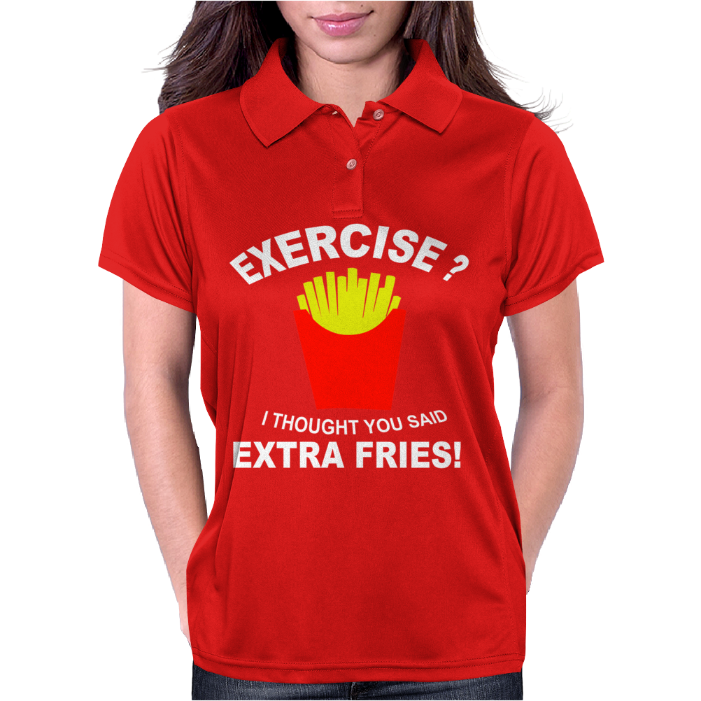 Exercise I Thought You Said Extra Fries Womens Polo