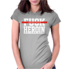 Explicit Fuck Heroin Womens Fitted T-Shirt