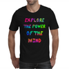 Explore The Power Of The Mind Mens T-Shirt