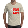 f you're not first you're last Mens T-Shirt