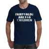Fairytales Are For Children Mens T-Shirt