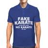 Fake Karate Is Better Than No Karate Mens Polo